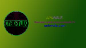 Download Cyberflix Tvapk Latest Version
